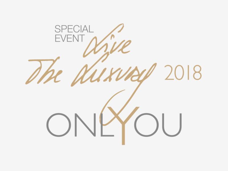 "Live the Luxury 2018 ""Only You"""